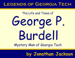 The Life and Times of George P. Burdell